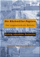 i.A. - H.T.K.: Die Köchmüller-Papiere