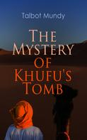Talbot Mundy: The Mystery of Khufu's Tomb