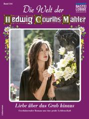 Die Welt der Hedwig Courths-Mahler 544 - Liebesroman - Liebe über das Grab hinaus