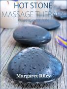 Margaret Riley: Hot Stone Massage Therapy