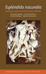 Espléndida iracundia - Antología consultada de la poesía peruana 1968-2008