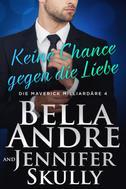 Jennifer Skully: Keine Chance gegen die Liebe (Die Maverick Milliardäre 4) ★★★★