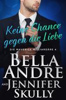 Bella Andre: Keine Chance gegen die Liebe (Die Maverick Milliardäre 4) ★★★★