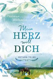 RETURN TO ME -Mein Herz will dich - Roman