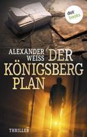 Alexander Weiss: Der Königsberg-Plan ★★★★