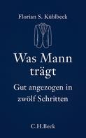 Florian S. Küblbeck: Was Mann trägt ★