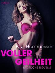 Voller Geilheit: Erotische Novelle