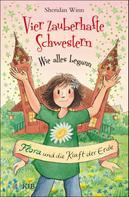 Sheridan Winn: Vier zauberhafte Schwestern – Wie alles begann: Flora und die Kraft der Erde ★★★★★