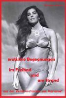 Marianne Ditsch: erotische Begegnungen im Freibad + am Strand