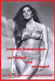 """erotische Begegnungen im Freibad + am Strand - aus der Reihe """"erotisches von Marianne"""""""