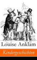Louise Anklam: Kindergeschichten