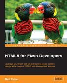 Matt Fisher: HTML5 for Flash Developers