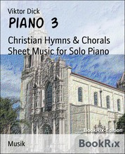Piano 3 - Christian Hymns & Chorals Sheet Music for Solo Piano
