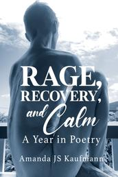 Rage, Recovery, and Calm - A Year in Poetry