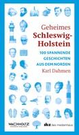 Karl Dahmen: Geheimes Schleswig-Holstein ★★★★