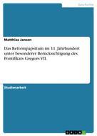Matthias Jansen: Das Reformpapsttum im 11. Jahrhundert unter besonderer Berücksichtigung des Pontifikats Gregors VII.