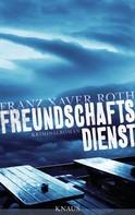 Franz Xaver Roth: Freundschaftsdienst ★★★★