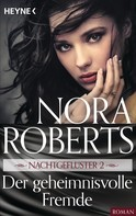 Nora Roberts: Nachtgeflüster 2. Der geheimnisvolle Fremde ★★★★