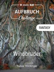 Windbruder - Beginn einer Reise
