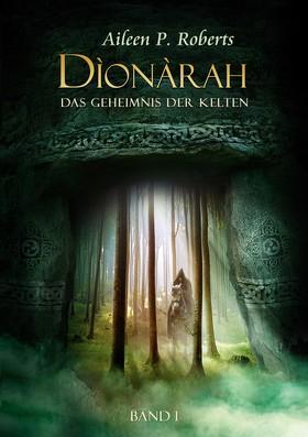 Dionarah - das Geheimnis der Kelten