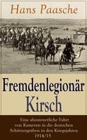 Hans Paasche: Fremdenlegionär Kirsch - Eine abenteuerliche Fahrt von Kamerun in die deutschen Schützengräben in den Kriegsjahren 1914/15 ★★★★