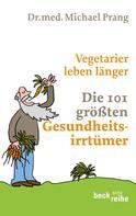 Michael Prang: Vegetarier leben länger ★★★★