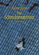 Walter Moers: Der Schrecksenmeister ★★★★★
