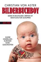 Bilderbuchboy - Denn in deutschen Bärten ist kein Platz für Schuppen - Eine kleine Sammlung kurioser Kurzgeschichten