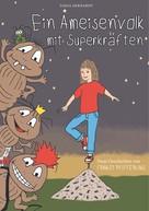 Tanja Gerhardt: Ein Ameisenvolk mit Superkräften