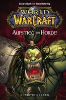 Christie Golden: World of Warcraft, Band 2: Der Aufstieg der Horde ★★★★★