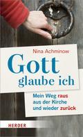 Nina Achminow: Gott - glaube ich ★★★