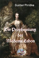 Gunter Pirntke: Die Prophezeiung der Madame Lebon