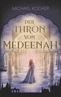 Michael Kocher: Der Thron von Medeenah