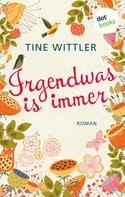 Tine Wittler: Irgendwas is immer ★★★