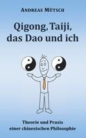 Andreas Mütsch: Qigong, Taiji, das Dao und ich