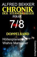 Alfred Bekker: Folge 7/8 - Chronik der Sternenkrieger Doppelband