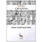 Angel Martinez: Vidas cruzadas