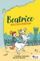 Matthieu Sylvander: Beatrice die Furchtlose