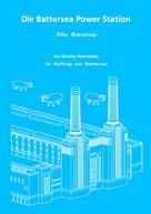 Monika Hermeneit: Die Battersea Power Station