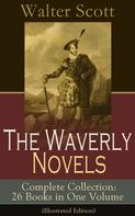 Sir Walter Scott: The Waverly Novels - Complete Collection: 26 Books in One Volume (Illustrated Edition)