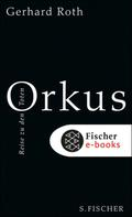 Gerhard Roth: Orkus