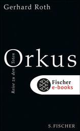 Orkus - Reise zu den Toten