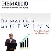 Den Armen helfen mit Gewinn - HBM Audio - Managementwissen zum Hören