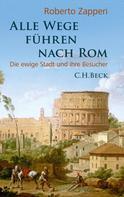 Roberto Zapperi: Alle Wege führen nach Rom