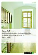 Daniel Wulf: Klassische Immobilienbewertungsverfahren und Due Diligence Real Estate in Deutschland