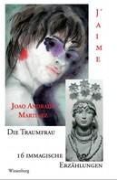 Joao Andrade Martinez: DIE TRAUMFRAU