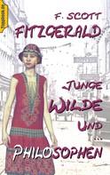 F. Scott Fitzgerald: Junge Wilde und Philosophen