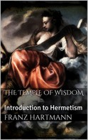 Franz Hartmann: The Temple of Wisdom