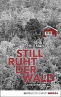 Ninni Schulman: Still ruht der Wald ★★★★