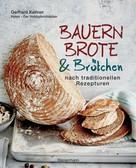 Gerhard Kellner: Bauernbrote & Brötchen nach traditionellen Rezepturen ★★★★